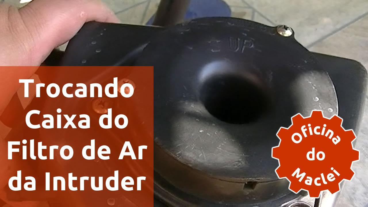 trocando-caixa-filtro-ar-intruder